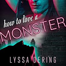 How to Love a Monster Audiobook by Lyssa Dering Narrated by Michael Mussman