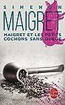 Maigret et les petits cochons sans queue par Simenon
