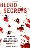 img - for Blood Secrets: Chronicles of a Crime Scene Reconstructionist book / textbook / text book