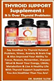 Thyroid Support Supplement: It Is Over Thyroid