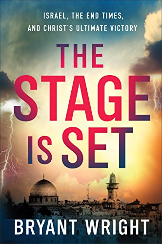Christ Sets (The Stage Is Set: Israel, the End Times, and Christ's Ultimate Victory)
