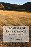 Promises of Inheritance, Pete Jacobs, 1451533934