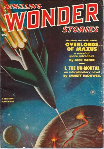 Thrilling Wonder Stories (CANADIAN) 1951 Vol. 37 # 3 February: Overlords of Maxus / I, the Un-Mortal / Brother Worlds / Man of Distinction / Final Haven / Just Push the Button / Restricted Clientele