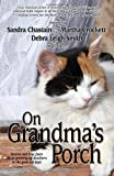 On Grandma's Porch, Sandra Chastain and Debra L. Smith, 0976876027