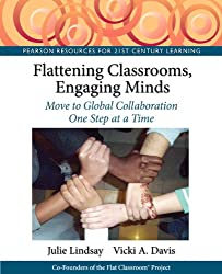 Flattening Classrooms, Engaging Minds: Move to Global Collaboration One Step at a Time (Pearson Resources for 21st Century Learning)