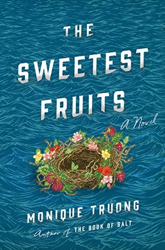 The Sweetest Fruits: A Novel