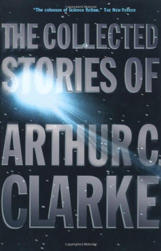 The Collected Stories of Arthur C. Clarke, Arthur C. Clarke