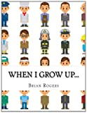 When I Grow Up..., Brian Rogers, 1495303136