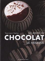 Les routes du chocolat : Le Mexique