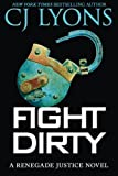 Fight Dirty, C. J. Lyons, 1477825789