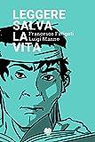 Leggere salva la vita: (Fumetto oneshot di Luigi Manno) (gratis-gratuito-free) (Italian Edition)