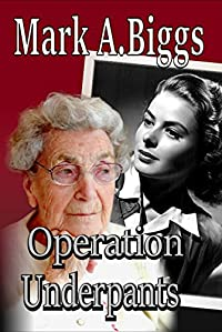 Operation Underpants by Mark A Biggs ebook deal