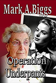 Operation Underpants by Mark Biggs ebook deal