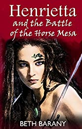 Henrietta and the Battle of the Horse Mesa (Henrietta The Dragon Slayer Book 3)