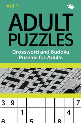 Adult Puzzles: Crossword and Sudoku Puzzles for Adults Vol - Crossword Sudoku