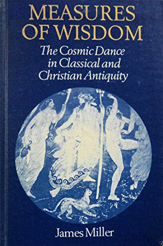 Measures of Wisdom: The Cosmic Dance in Classical and Christian Antiquity (Visio : Studies in the Relations of Art and L