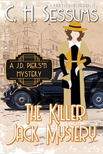 The Killer Jack Mystery (The JD Pierson Mystery Series Book 2) by [Sessums, C.H.]