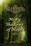 #8: Misty Shadows Of Hope (#14 in the Bregdan Chronicles Historical Fiction Romance Series)