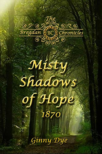 Pdf Religion Misty Shadows Of Hope (#14 in the Bregdan Chronicles Historical Fiction Romance Series)