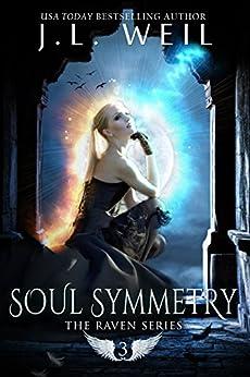 Soul Symmetry (Raven Series Book 3) by [Weil, J.L.]