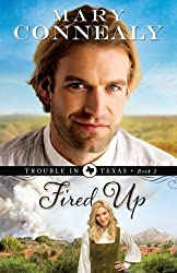 by Connealy, Mary Fired Up (Trouble in Texas) (2013) Paperback