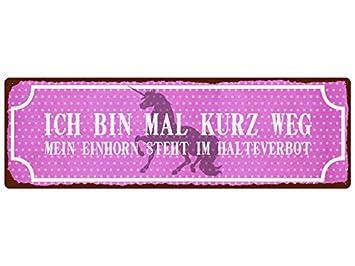 METALLSCHILD Türschild ICH BIN MAL KURZ WEG MEIN EINHORN Lustig ...