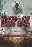 Ghost of Spirit Bear, Ben Mikaelsen, 0060090073