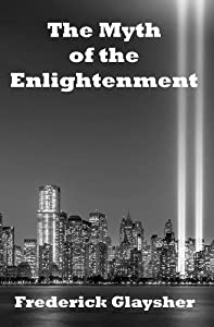 The Myth of the Enlightenment: Essays