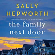 The Family Next Door: A Novel Audiobook by Sally Hepworth Narrated by Barrie Kreinik