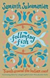 Following Fish, Samanth Subramanian, 0857896008