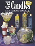 Gel Candles 101: Create Spectacular Clear Gel Wax Candles