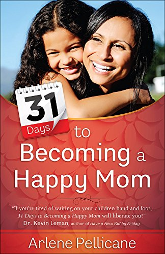 31 Days to Becoming a Happy (Happy Mom's Day)