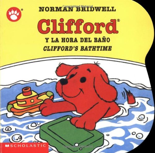 Clifford's Bathtime / Clifford y la hora del baño (Bilingual) (Spanish and English Edition)
