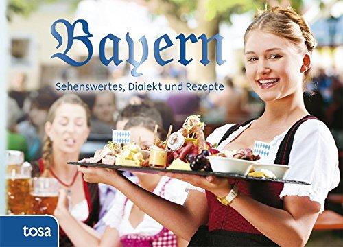 bayern-sehenswertes-dialekt-und-rezepte