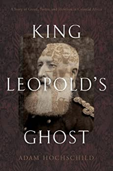 "king leopold s ghost Europe's genocidal adventures in africa receive a passionate reckoning in the ambitious documentary ""king leopold's ghost"" working from adam hochschild's best-selling history of the same."