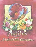 Matilda and the Beautiful Garden, Amy Childers, 1467044164