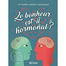 Le bonheur est-il hormonal ? (French Edition)