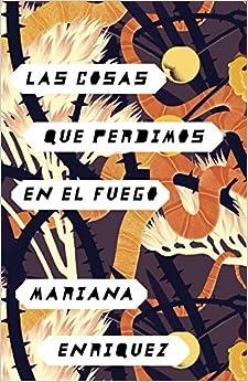 Book Las Cosas Que Perdimos En El Fuego: Things We Lost in the Fire - Spanish-Language Edition