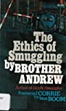 The Ethics of Smuggling, Brother Andrew, 0842307303