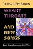 Weary Throats and New Songs, Teresa L. Fry Brown, 0687030137