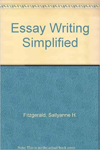 essay writing simplified sallyanne h fitzgerald  essay writing simplified sallyanne h fitzgerald 9780823049721 com books