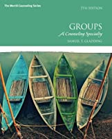 Groups: A Counseling Specialty, 7th Edition Front Cover