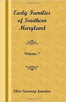 Early Families of Southern Maryland: Volume 7 by Elise Greenup Jourdan (2009-05-01)