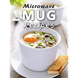 Microwave Mug Recipes: 50 Delicious, Quick and Easy Mug Meals (Recipe Top 50's Book 88)