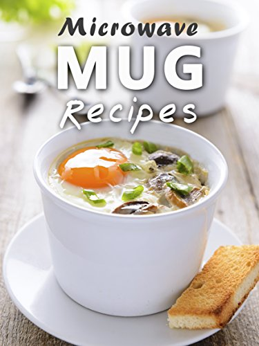 Microwave Mug Recipes: 50 Delicious, Quick and Easy Mug Meals (Recipe Top 50's Book 88) by Julie Hatfield