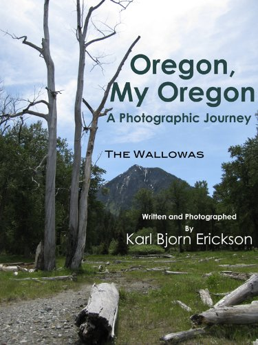 (The Wallowas (Oregon, My Oregon, A Photographic Journey Book 1))