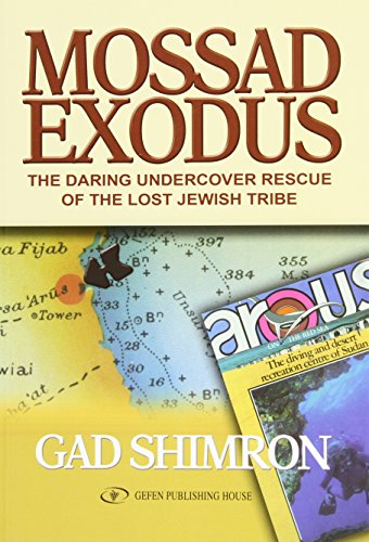 9652294039 - Gad Shimron: Mossad Exodus; The Daring Undercover Rescue of the Lost Jewish Tribe - ספר