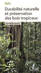 Durabilite naturelle et Preservation des Bois Tropicaux