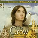 The Crow: The Third Book of Pellinor Audiobook by Alison Croggon Narrated by Colin Moody