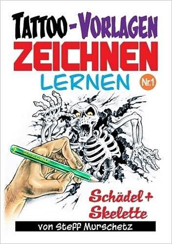 Tattoo Vorlagen Zeichnen Lernen Nr1 Amazonde Steff Murschetz Bücher